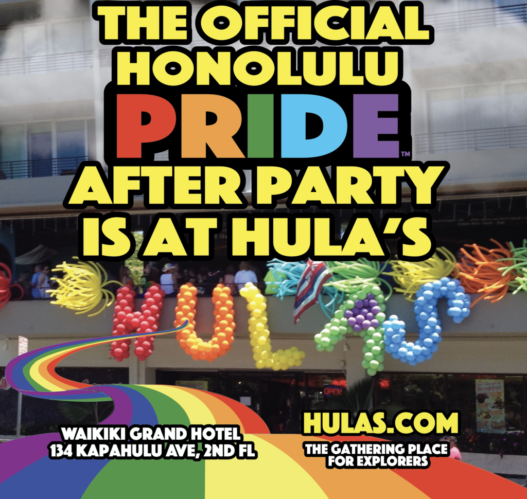 6PM Hula's Honolulu Pride™ After Party Hula's Bar & Lei Stand